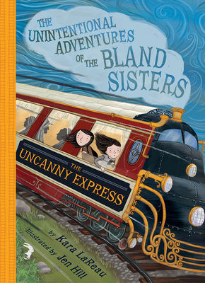 The Uncanny Express (The Unintentional Adventures of the Bland Sisters Book 2) Cover Image
