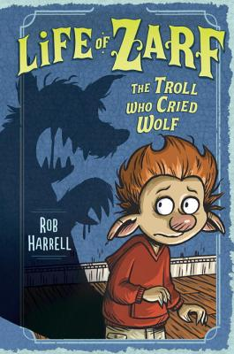 Life of Zarf: The Troll Who Cried Wolf Cover Image