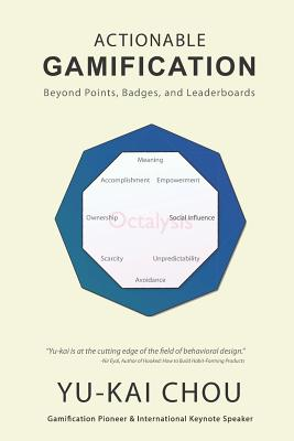 Actionable Gamification: Beyond Points, Badges and Leaderboards Cover Image