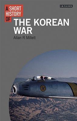 A Short History of the Korean War (I.B.Tauris Short Histories) Cover Image