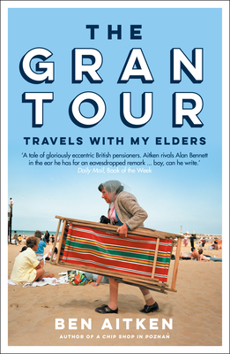 The Gran Tour: Travels with My Elders Cover Image
