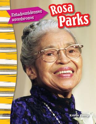 Estadounidenses Asombrosos: Rosa Parks (Amazing Americans: Rosa Parks) (Spanish Version) (Primary Source Readers) Cover Image