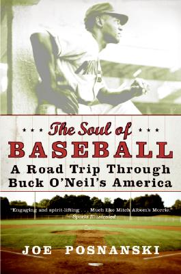 The Soul of Baseball: A Road Trip Through Buck O'Neil's America Cover Image