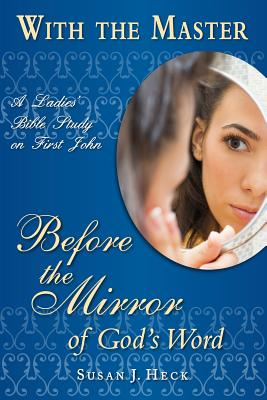 With the Master: Before the Mirror of God's Word (With the Master Bible Studies) Cover Image