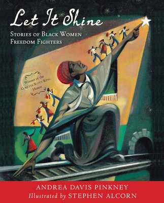 Let It Shine: Stories of Black Women Freedom Fighters Cover Image