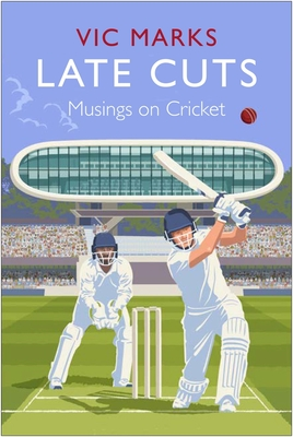 Late Cuts: Musings on Cricket Cover Image