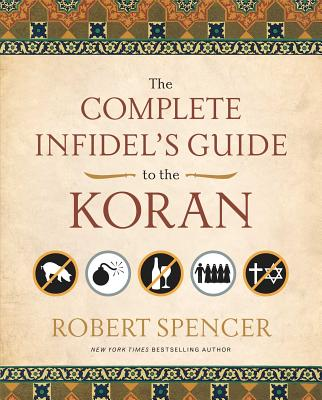 The Complete Infidel's Guide to the Koran (Complete Infidel's Guides) Cover Image