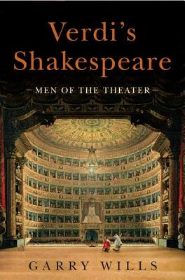 Verdi's Shakespeare: Men of the Theater Cover Image