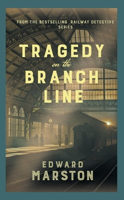 Tragedy on the Branch Line (Railway Detective #19) Cover Image
