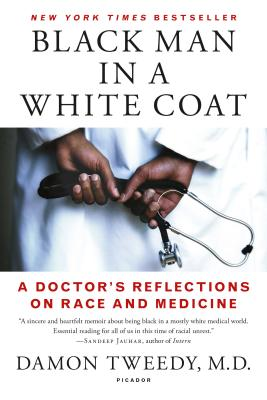 Black Man in a White Coat: A Doctor's Reflections on Race and Medicine Cover Image