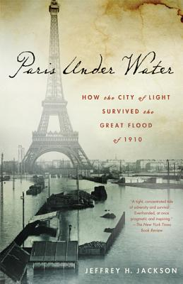 Paris Under Water: How the City of Light Survived the Great Flood of 1910 Cover Image