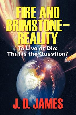 Fire and Brimstone-Reality: To Live or Die: That Is the Question? Cover Image