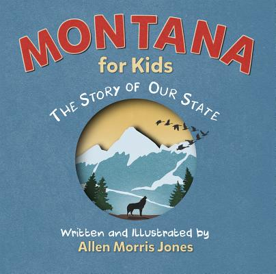Montana for Kids: The Story of Our State Cover Image