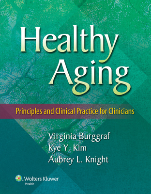 Healthy Aging: Principles and Clinical Practice for Clinicians Cover Image
