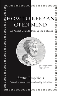 How to Keep an Open Mind: An Ancient Guide to Thinking Like a Skeptic Cover Image