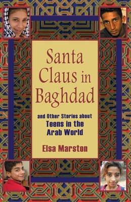 Santa Claus in Baghdad and Other Stories about Teens in the Arab World Cover Image