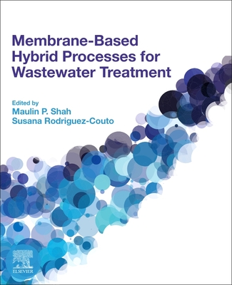 Membrane-Based Hybrid Processes for Wastewater Treatment Cover Image