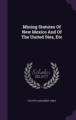 Cover for Mining Statutes of New Mexico and of the United Stes, Etc