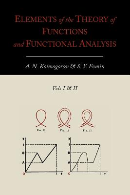 Elements of the Theory of Functions and Functional Analysis [Two Volumes in One] Cover Image