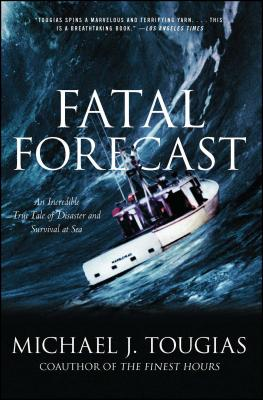 Fatal Forecast: An Incredible True Tale of Disaster and Survival at Sea Cover Image