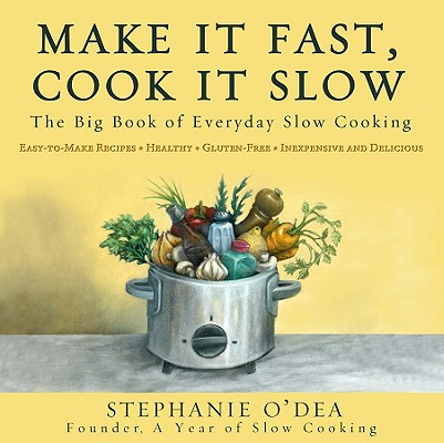 Cover for Make It Fast, Cook It Slow