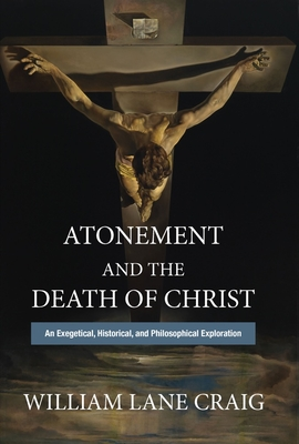 Atonement and the Death of Christ: An Exegetical, Historical, and Philosophical Exploration Cover Image