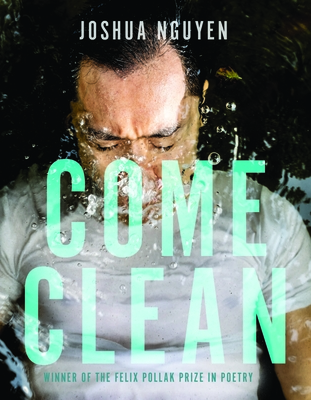 Cover for Come Clean (Wisconsin Poetry Series)