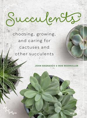 Succulents: Choosing, Growing, and Caring for Cactuses and other Succulents Cover Image