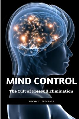 Mind Control: The Cult of Freewill Elimination Cover Image