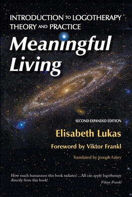 Meaningful Living: Introduction to Logotherapy Theory and Practice Cover Image