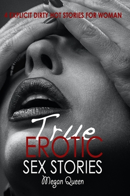 True Erotic Sex Stories: 4 Explicit Dirty Hot Stories for Woman Cover Image