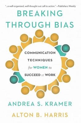 Breaking Through Bias: Communication Techniques for Women to Succeed at Work Cover Image
