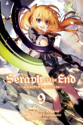 Seraph of the End, Vol. 9: Vampire Reign Cover Image