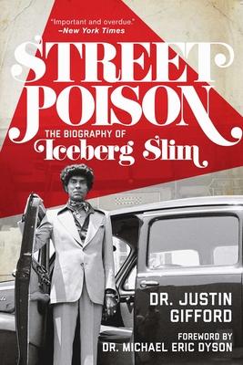 Street Poison: The Biography of Iceberg Slim Cover Image