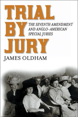 Trial by Jury: The Seventh Amendment and Anglo-American Special Juries Cover Image