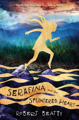 Serafina and the Splintered Heart (Serafina Book 3) cover image