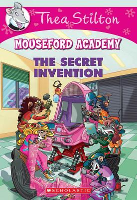 The Secret Invention (Thea Stilton Mouseford Academy #5): A Geronimo Stilton Adventure Cover Image