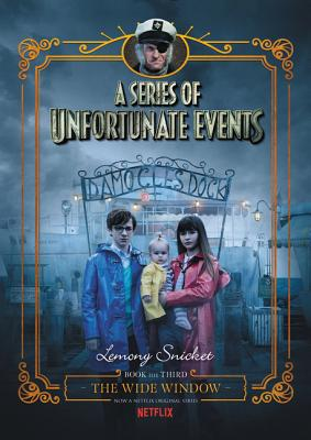 A Series of Unfortunate Events #3: The Wide Window Netflix Tie-in Cover Image