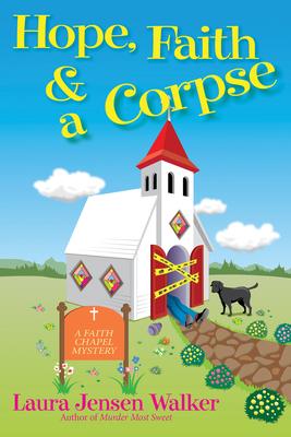 Hope, Faith, and a Corpse: A Faith Chapel Mystery Cover Image