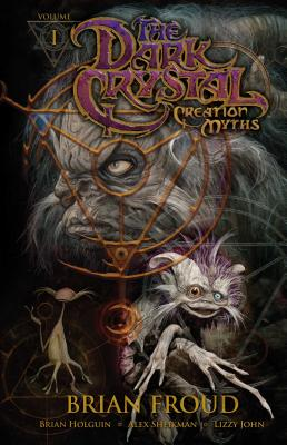 Jim Henson's The Dark Crystal: Creation Myths Vol. 1 Cover Image