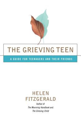 The Grieving Teen: A Guide for Teenagers and Their Friends Cover Image