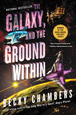 The Galaxy, and the Ground Within: A Novel (Wayfarers #4) Cover Image