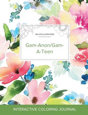 Adult Coloring Journal: Gam-Anon/Gam-A-Teen (Sea Life Illustrations, Pastel Floral) Cover Image