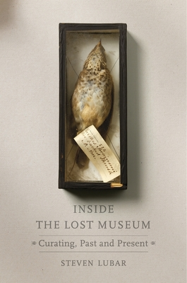 Inside the Lost Museum: Curating, Past and Present Cover Image