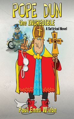 Pope Dun the Incredible: A Satirical Novel Cover Image