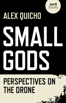Small Gods: Perspectives on the Drone Cover Image
