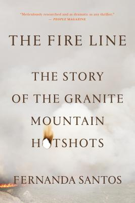 The Fire Line: The Story of the Granite Mountain Hotshots Cover Image