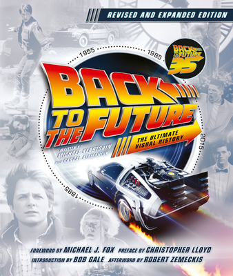 Back to the Future Revised and Expanded Edition: The Ultimate Visual History Cover Image