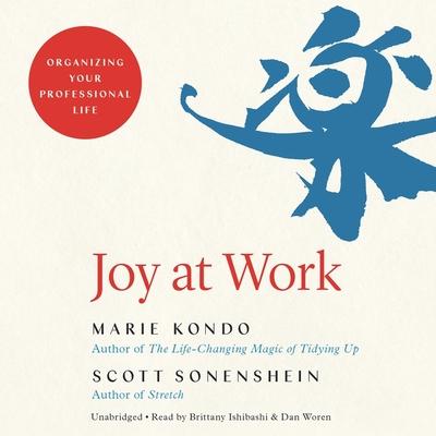 Joy at Work Lib/E: Organizing Your Professional Life Cover Image