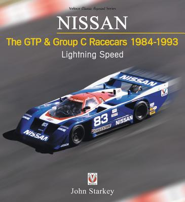 Nissan: The GTP & Group C Racecars 1984 - 1993: Lightning Speed Cover Image